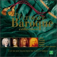 The Ultimate Baroque Collection - Alison Bury (violin); Dorina Frati (mandolin); English Baroque Soloists; Equale Brass Ensemble; G�rard Jarry (violin);...