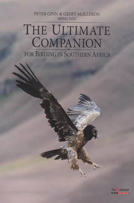 The Ultimate Companion For Birding In Southern Africa - Ginn, Peter