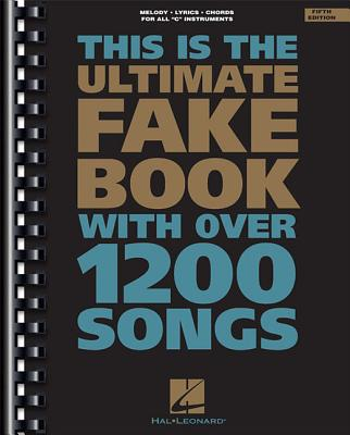 The Ultimate Fake Book: C Edition - Hal Leonard Publishing Corporation