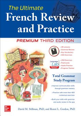 The Ultimate French Review and Practice, Premium Third Edition - Stillman, David M., and Gordon, Ronni L.