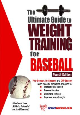 The Ultimate Guide to Weight Training for Baseball - Price, Robert G