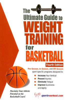The Ultimate Guide to Weight Training for Basketball - Price, Robert G