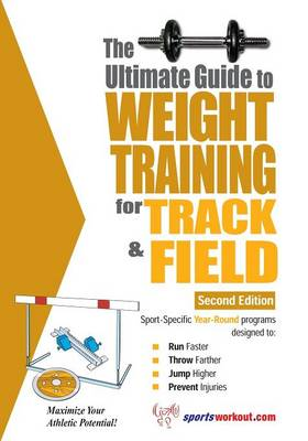 The Ultimate Guide to Weight Training for Track & Field - Price, Robert G