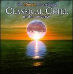 The Ultimate Most Relaxing Classical Chill in the Universe