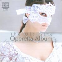 The Ultimate Operetta Album - Ana María Martínez (soprano); Ingrid Kertesi (soprano); Janos Berkes (tenor); Karl-Michael Ebner (tenor);...