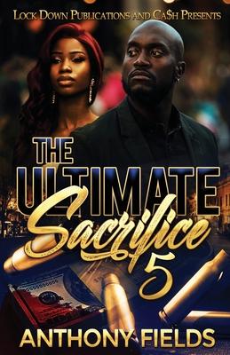 The Ultimate Sacrifice 5 - Fields, Anthony