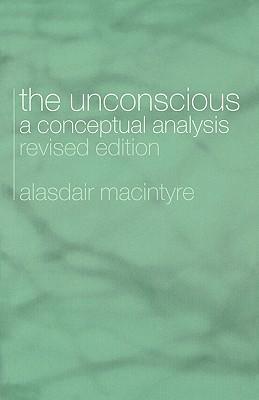 The Unconscious: A Conceptual Analysis - MacIntyre, Alasdair, and Alasdair, Macint