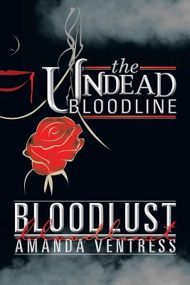 The Undead Bloodline: Bloodlust - Ventress, Amanda