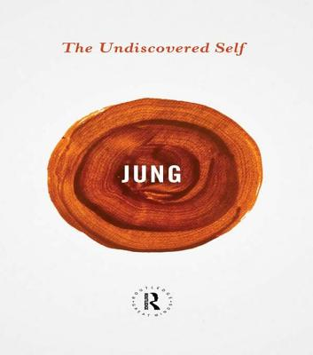 The Undiscovered Self - Jung, Carl Gustav, and Shamdasani, Sonu (Foreword by)