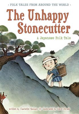 The Unhappy Stonecutter: A Japanese Folk Tale - Guillain, Charlotte