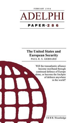 The United States and European Security - Gebhard, Paul