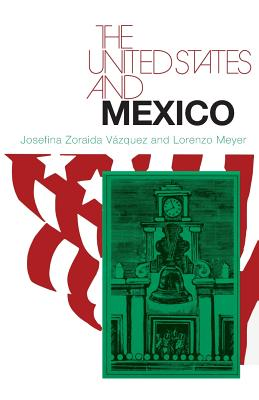 The United States and Mexico - Vazquez, Josefina Zoraida