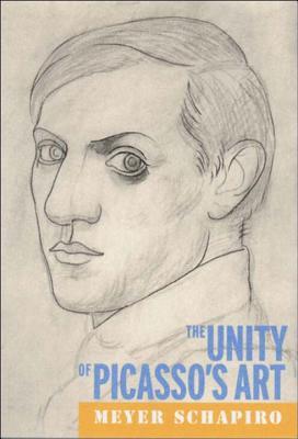 The Unity of Picasso's Art - Schapiro, Meyer