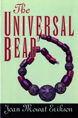 The Universal Bead - Erikson, Joan M