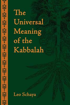 The Universal Meaning of the Kabbalah - Schaya, Leo