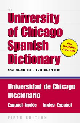 The University of Chicago Spanish Dictionary: Spanish-English, English-Spanish - Castillo, Carlos (Compiled by)