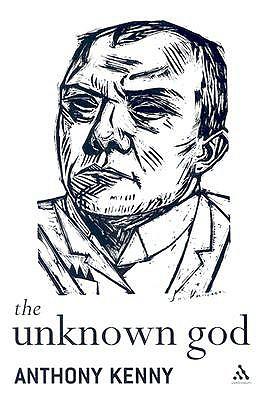 The Unknown God: Agnostic Essays - Kenny, Anthony, Sir