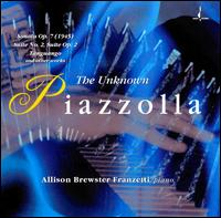 The Unknown Piazzolla - Allison Brewster Franzetti (piano); Eugene Moye (cello); Hector Falcon (violin); Nardo Poy (viola)