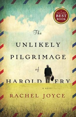 The Unlikely Pilgrimage of Harold Fry - Joyce, Rachel