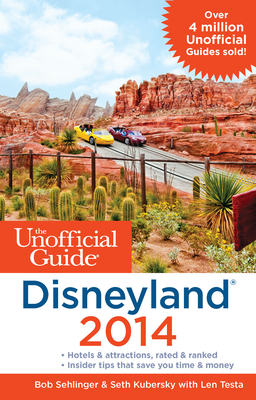 The Unofficial Guide to Disneyland - Sehlinger, Bob, Mr., and Kubersky, Seth, and Testa, Len
