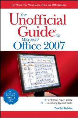 The Unofficial Guide to Microsoft Office 2007 - McFedries, Paul