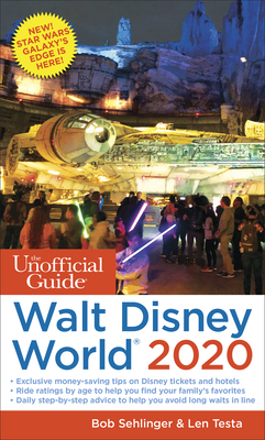 The Unofficial Guide to Walt Disney World 2020 - Sehlinger, Bob, and Testa, Len