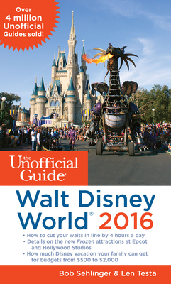 The Unofficial Guide to Walt Disney World - Sehlinger, Bob, Mr., and Testa, Len