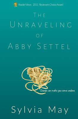The Unraveling of Abby Settel - May, Sylvia