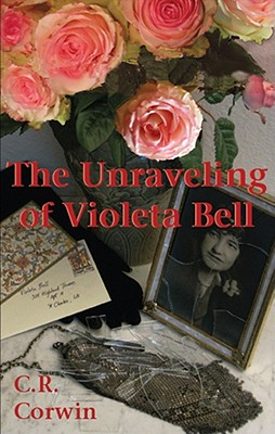 The Unraveling of Violeta Bell: A Morgue Mama Mystery - Corwin, C R, and Raver, Lorna (Read by)