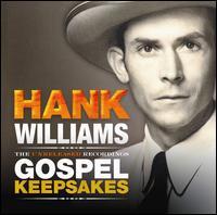The Unreleased Recordings: Gospel Keepsakes - Hank Williams
