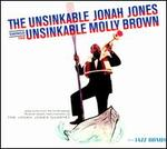 The Unsinkable Jonah Jones Swings the Unsinkable Molly Brown