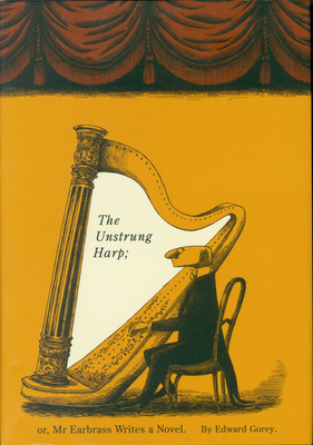 The Unstrung Harp - Gorey, Edward