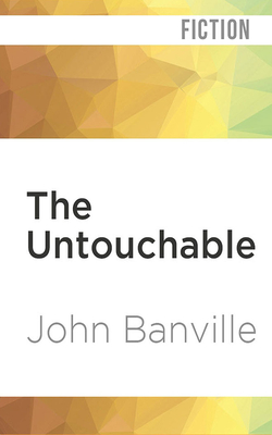 The Untouchable - Banville, John, and Wallis, Bill (Read by)