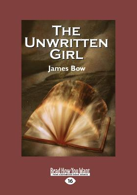 The Unwritten Girl - Bow, James