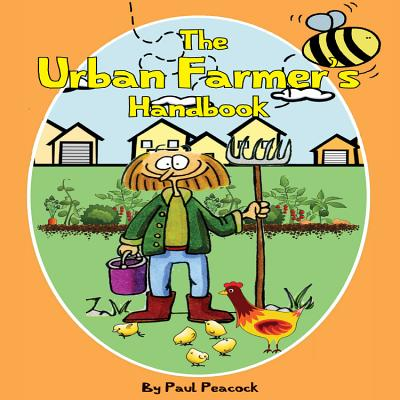 The Urban Farmer's Handbook - Peacock, Paul
