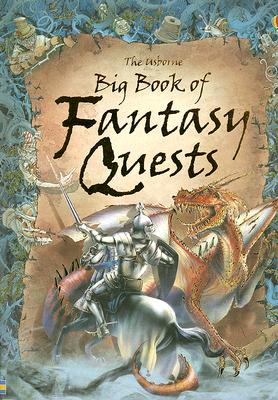 The Usborne Big Book of Fantasy Quests - Dixon, Andrew, and Brooks, Felicity (Editor)