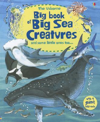 The Usborne Big Book of Sea Creatures - Lacey, Minna