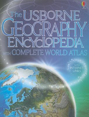 The Usborne Geography Encyclopedia with Complete World Atlas - Doherty, Gillian, and Claybourne, Anna, and Davidson, Susanna
