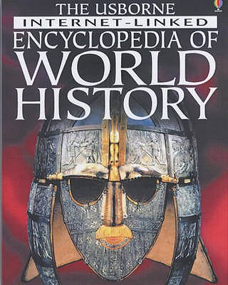 The Usborne Internet-linked Encyclopedia of World History - Chandler, Fiona, and etc.
