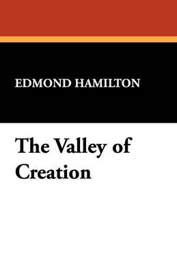 The Valley of Creation - Hamilton, Edmond