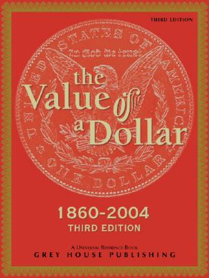 The Value of a Dollar - Derks, Scott V (Editor)