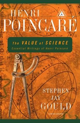 The Value of Science: Essential Writings of Henri Poincare - Poincare, Henri