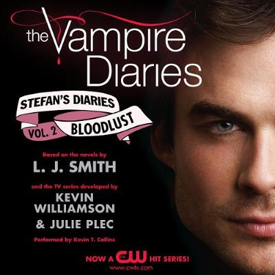 The Vampire Diaries: Stefan's Diaries #2: Bloodlust - Smith, L J (Read by), and Collins, Kevin T (Read by)