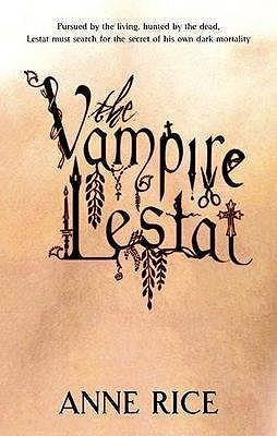 The Vampire Lestat - Rice, Anne