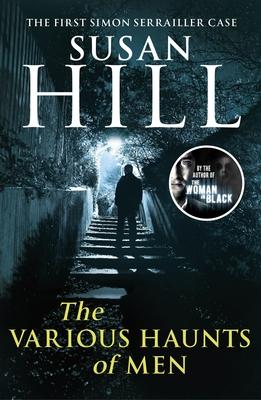 The Various Haunts of Men - Hill, Susan