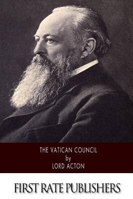 The Vatican Council - Lord Acton