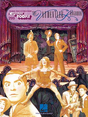 The Vaudeville Songbook: E-Z Play Today Volume 299 - William, and Hal Leonard Publishing Corporation (Creator)
