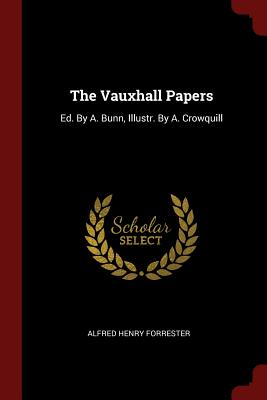The Vauxhall Papers: Ed. by A. Bunn, Illustr. by A. Crowquill - Forrester, Alfred Henry