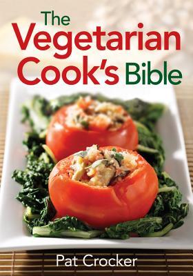 The Vegetarian Cook's Bible - Crocker, Pat