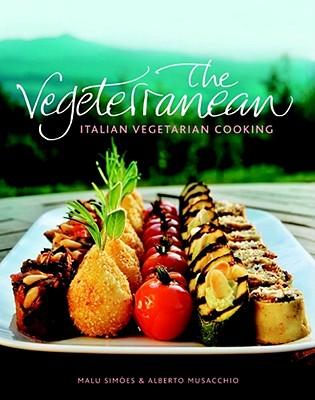 The Vegeterranean: Italian Vegetarian Cooking - Simoes, Malu, and Musacchio, Alberto